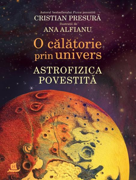 o calatorie prin univers astrofizica povestita de cristian presura 0
