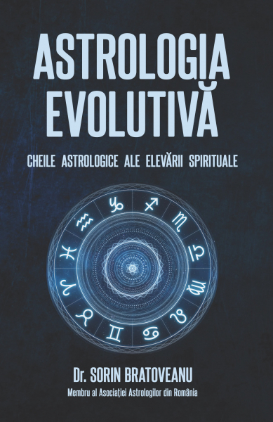 Astrologia evolutiva: Cheile astrologice ale elevarii spirituale de Sorin Bratoveanu [0]