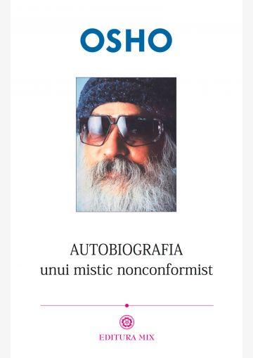 Autobiografia unui mistic nonconformist de Osho [0]