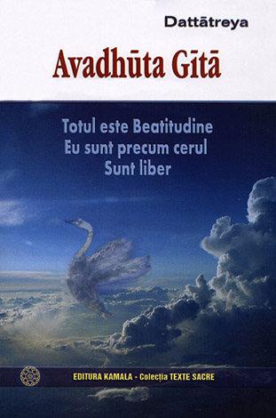 Avadhuta Gita - totul este Beatitudine - Eu sunt precul cerul - Sunt liber de Dattatreya 0