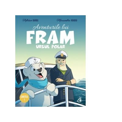 Aventurile lui Fram ursul polar de Adrian Barbu [0]