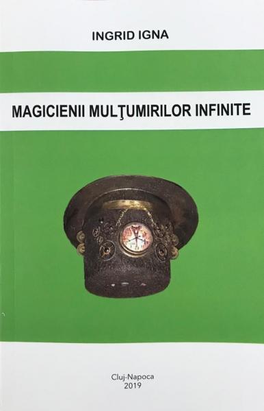 Magicienii multumirilor infinite de Ingrid Igna [0]