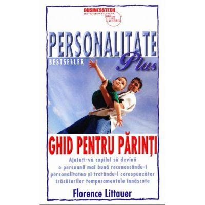 Personalitate Plus. Ghid pentru parinti de Florence Littauer [0]