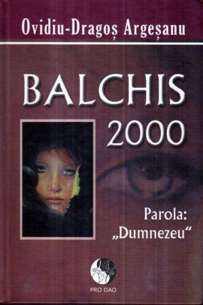 """Balchis 2000, parola """"Dumnezeu"""" de Ovidiu-Dragos Argesanu 0"""