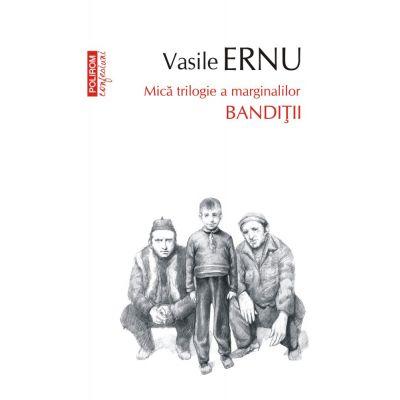Banditii (Top 10+) de Vasile Ernu [0]