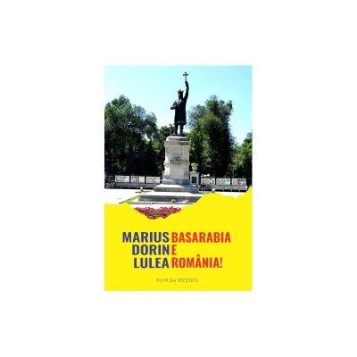 Basarabia e Romania de Marius Dorin Lulea [0]