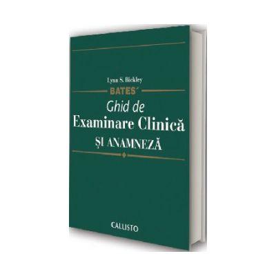 Bates Ghid de Examinare Clinica si Anamneza, semiologie medicala de Lynn S. Bickley [0]