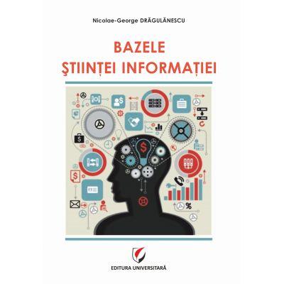 Bazele stiintei informatiei de Nicolae-George Dragulanescu [0]