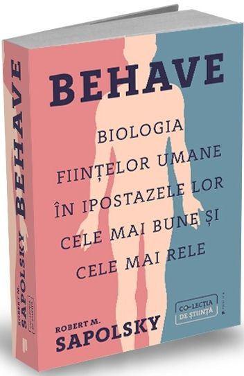 Behave. Biologia fiintelor umane in ipostazele lor cele mai bune si cele mai rele de Robert M. Sapolsky [0]