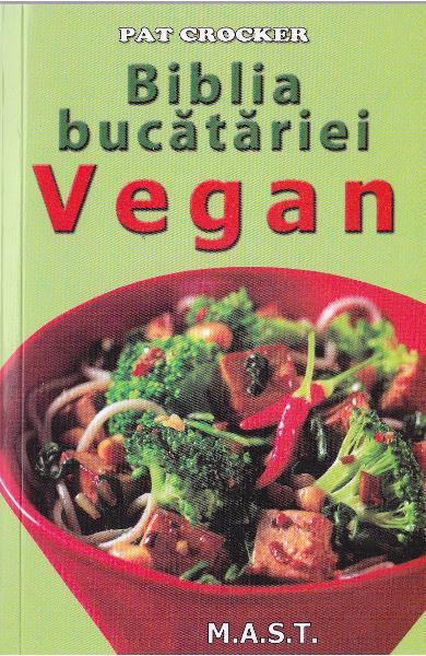 Biblia bucatariei Vegan de Pat Crocker 0
