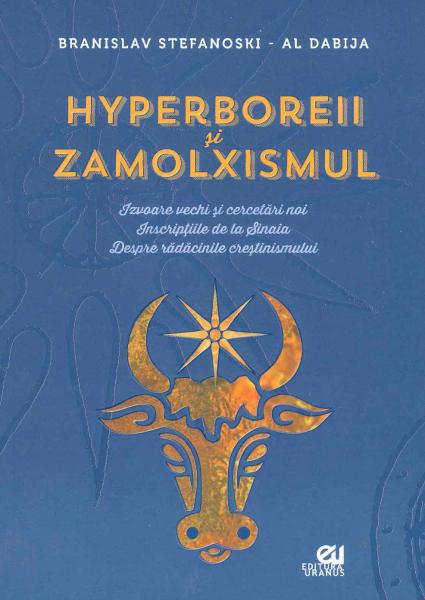 Hyperboreii si Zamolxismul de Branislav Stefanoski-Al Dabija [0]