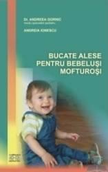Bucate alese pentru bebelusi mofturosi de Dr.Andreea Gornic [0]