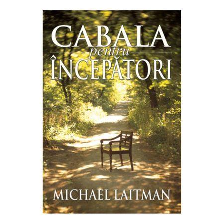 Cabala pentru incepatori de Michael Laitman 0