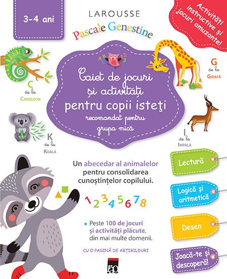 Caiet de jocuri si activitati pentru copii isteti 3-4 ani grupa mica 0