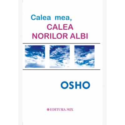 Calea mea, calea norilor albi de Osho 0