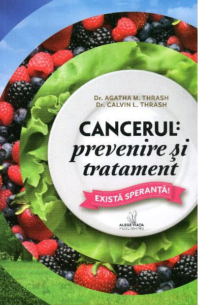 Cancerul: Prevenire Si Tratament de Agatha M. Thrash, Calvin L. Trash 0