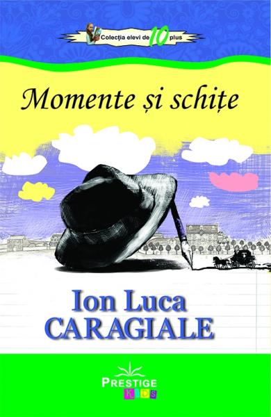 Momente si schite - Ion Luca Caragiale 0