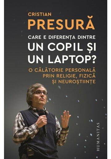 Care e diferenta dintre un copil si un laptop? de Cristian Presura 0
