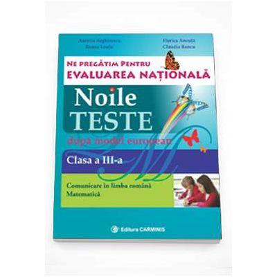 Ne pregatim pentru Evaluarea Nationala. Noile teste dupa model european - Clasa a III-a de Aurelia Arghirescu [0]