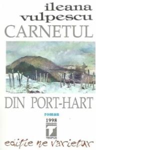 Carnetul din port-hart de Ileana Vulpescu 0