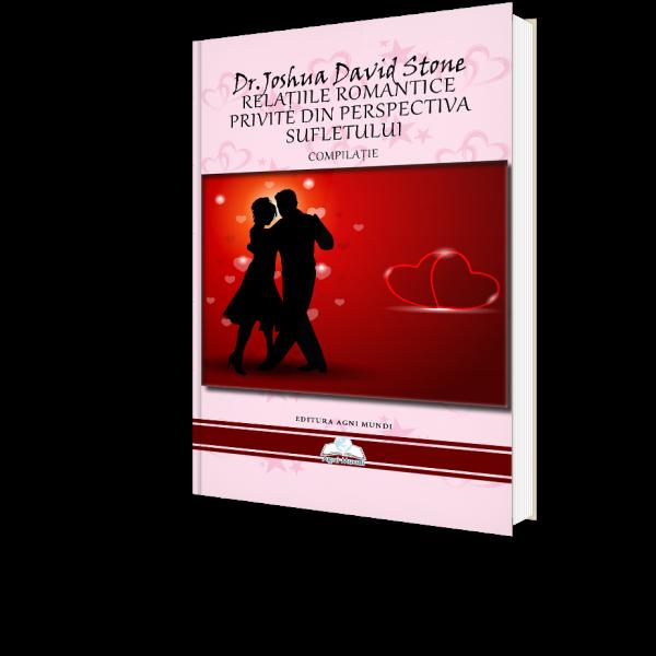 Relatiile Romantice Privite din Perspectiva Sufletului de Dr. Joshua David [0]
