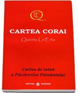Cartea corai. Quenta La Erta - Cartea de taina a Pazitorilor Pamantului de Naniokari, Satia Ierofant 0