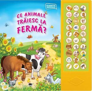 Ce animale traiesc la Ferma? (carte sonora) 0