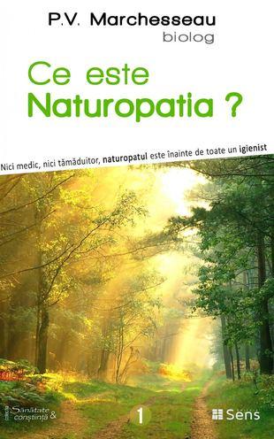 Ce este Naturopatia? de Pierre Valentin Marchesseau 0