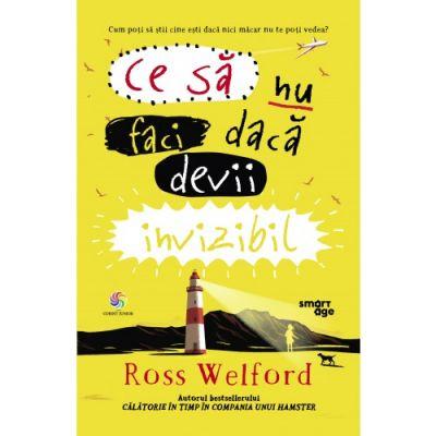 Ce sa nu faci daca devii invizibil de Ross Welford [0]