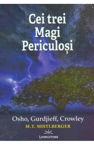 Cei trei Magi Periculosi: Osho, Gurdjieff, Crowley 0