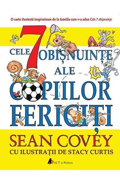 Cele 7 obisnuinte ale copiilor fericiti de Sean Covey, Stacy Curtis 0