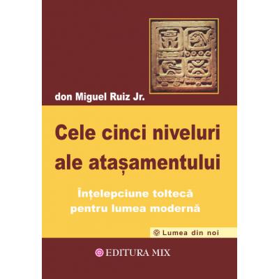 Cele cinci niveluri ale atasamentului de Don Miguel Ruiz Jr. 0