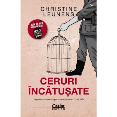 Ceruri incatusate de Christine Leunens [0]