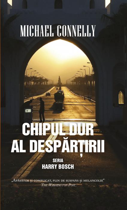 CHIPUL DUR AL DESPARTIRII (SERIA HARRY BOSCH) de Michael Connelly [0]