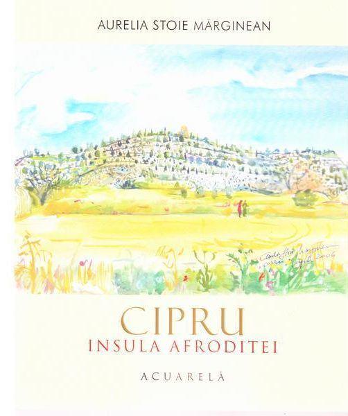 Cipru - Insula Afroditei de Aurelia Stoie Marginean 0