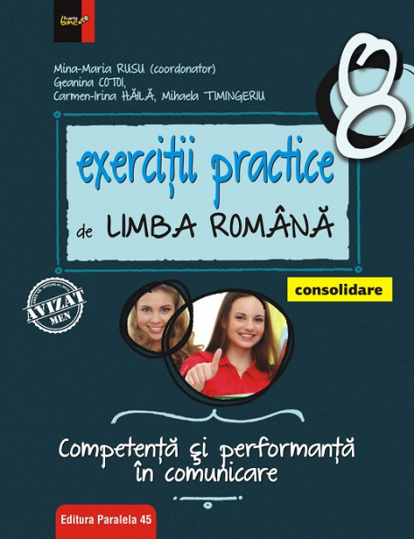 Exercitii practice de limba romana. Competenta si performanta in comunicare. Clasa a VIII-a. Consolidare de RUSU Mina-Maria 0