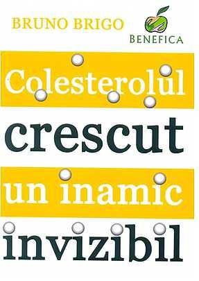 Colesterolul crescut, un inamic invizibil de Bruno Brigo 0