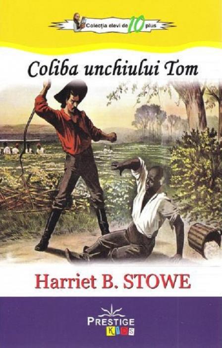 Coliba unchiului Tom de Harriet B. Stowe [0]