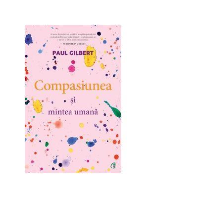 Compasiunea si mintea umana de Paul Gilbert [0]
