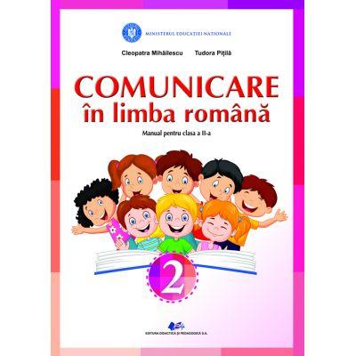 COMUNICARE IN LIMBA ROMANA - Manual pentru clasa a II-a de CLEOPATRA MIHAILESCU, TUDORA PITILA [0]