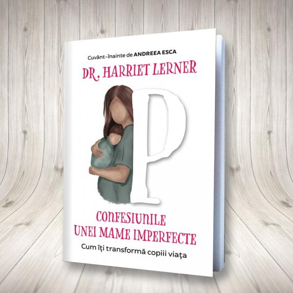 Confesiunile unei mame imperfecte de Harriet Lerner 0