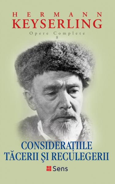 Consideratiile tacerii si reculegerii de Hermann von Keyserling 0