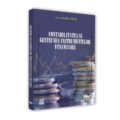 Contabilitatea si gestiunea instrumentelor financiare deVasilica Vilcu [0]