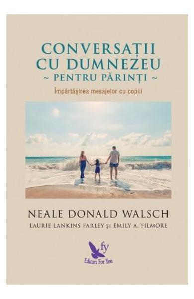 Conversatii cu Dumnezeu pentru parinti de Neale Donald Walsch 0