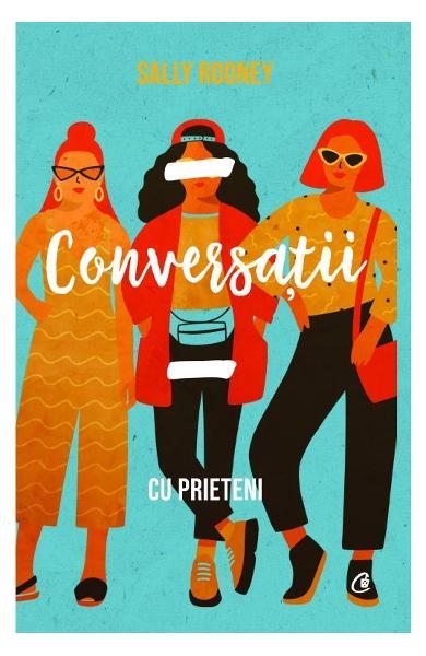 Conversatii cu prieteni de Sally Rooney 0