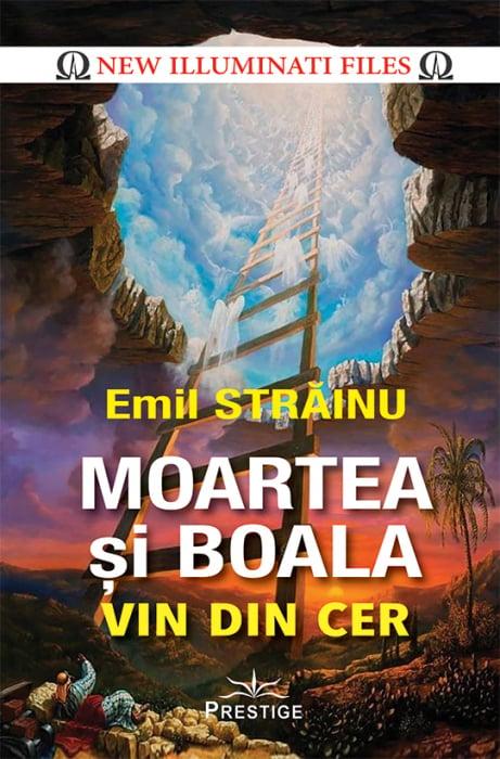 Moartea si boala vin din cer de Emil Strainu [0]