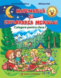 Matematica si exploatarea mediului. Culegere pentru clasa I. de Aurelia Barbulescu, Mihaela Keil 0