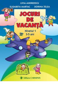 Jocuri de vacanta - Nivelul 1 (3-5 ani) de Livia Andreescu, Elisabeta Martac, Dorina Telea [0]