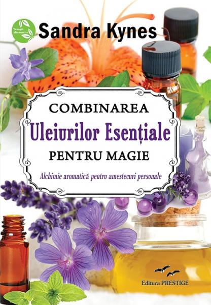 Combinarea uleiurilor esentiale pentru magie - Sandra Kynes 0
