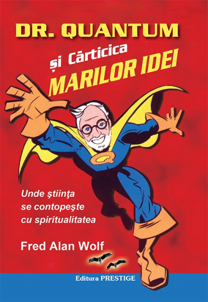 Dr. Quantum si carticica marilor idei - Fred Alan Wolf 0